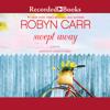 Robyn Carr - Swept Away Grafik
