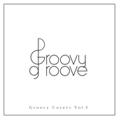 Groovy Covers Vol. I - EP