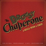 'The Drowsy Chaperone' Original Broadway Cast - As We Stumble Along