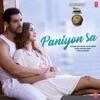 Paniyon Sa From Satyameva Jayate Single