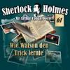 Die Originale - Fall 61: Wie Watson den Trick lernte - Sherlock Holmes