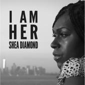 Shea Diamond - I Am Her