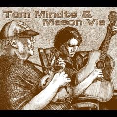 Tom Mindte & Mason Via