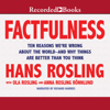 Hans Rosling, Anna Rosling Rönnlund & Ola Rosling - Factfulness: Ten Reasons We're Wrong About the World - and Why Things Are Better Than You Think (Unabridged)  artwork
