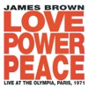 Love Power Peace (Live At The Olympia, Paris, 1971), James Brown