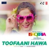 Toofaani Hawa From Ishqeria Single