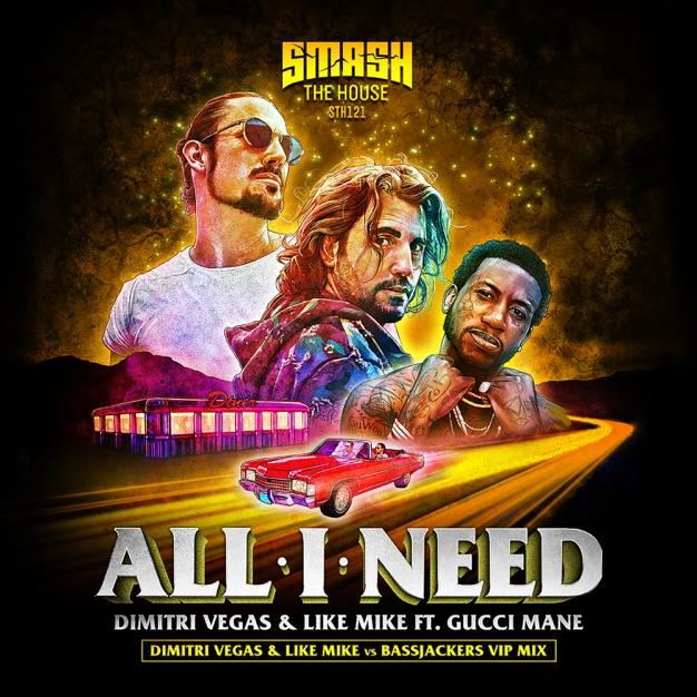 Dimitri Vegas & Like Mike – All I Need (feat. Gucci Mane) [DVLM X Bassjackers VIP MIX] m4a