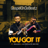 GospelOnDeBeatz - You Got It (feat. Skales & Alternate Sound) artwork