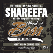 Need a Boss (feat. Ludacris) [Edited Version] - Shareefa featuring Ludacris