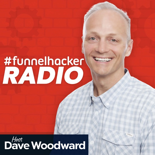 Funnel Hacker Radio By Dave Woodward On Apple Podcasts