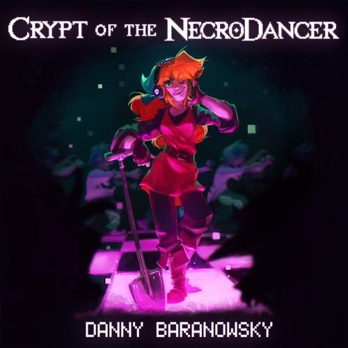 Danny Baranowsky - Crypt of the Necrodancer (Original Game Soundtrack)