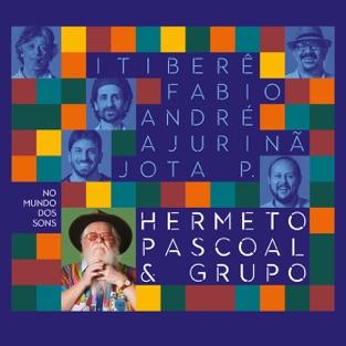 No Mundo dos Sons – Hermeto Pascoal & Grupo