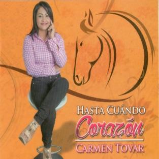 Hasta Cuando Corazón – Carmen Tovar