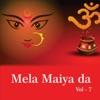 Mela Maiya Da Vol 7