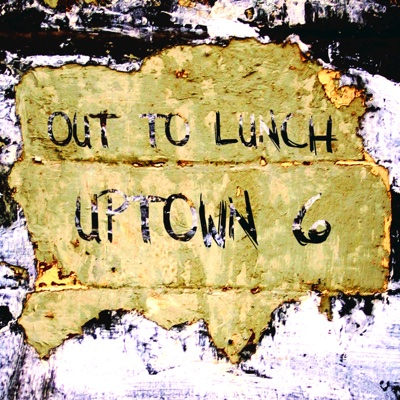 Uptown 6 - Out to Lunch album