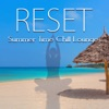 Reset - Summer Time Chill Lounge