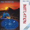 Initiation (feat. Steven Cragg) - Phil Thornton