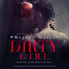 Meghan March - Dirty Girl: The Dirty Girl Duet, Book 1 (Unabridged)  artwork