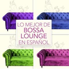 Los Mejor De Bossa Lounge En Español