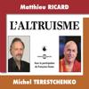 Matthieu Ricard & Michel Terestchenko - L'altruisme portada