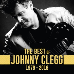 The Best of Johnny Clegg (1979 - 2016) Mp3 Download