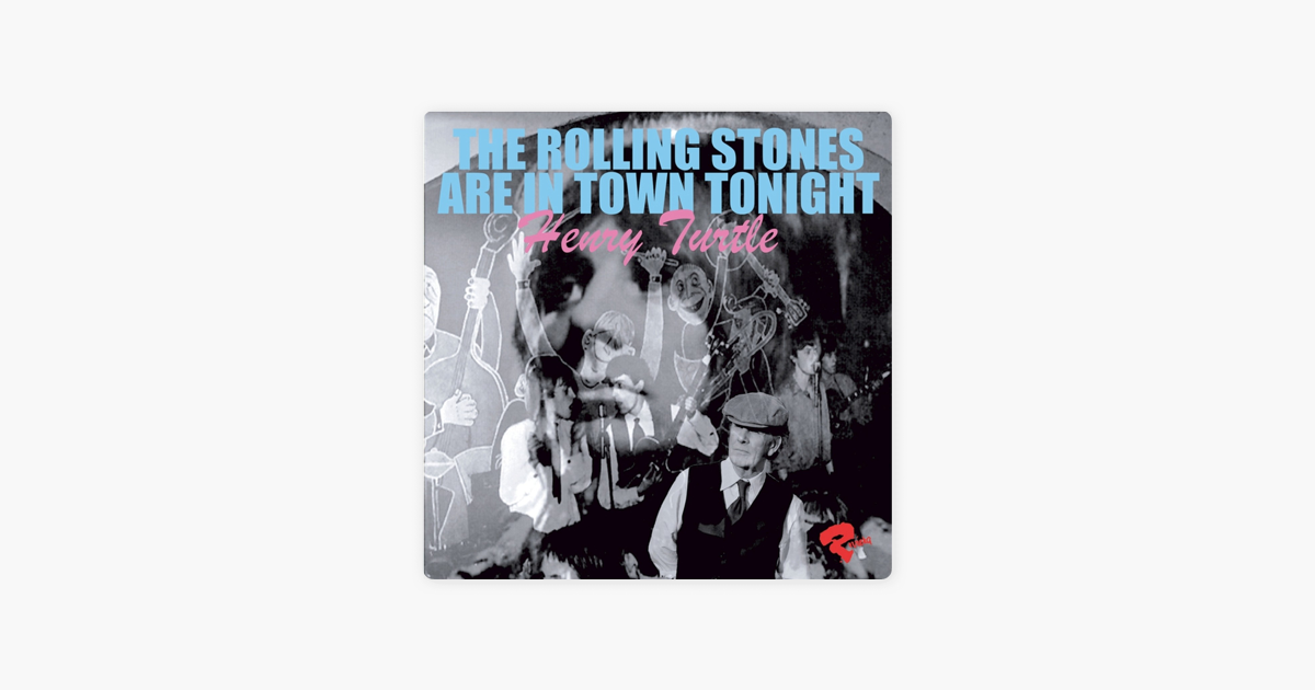 The Rolling Stones Are in Town Tonight - Single by Henry Turtle