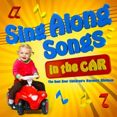 Sing Along Songs in the Car - The Best Ever Childrens Nursery Rhymes