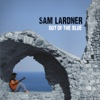 Out of the Blue - Sam Lardner