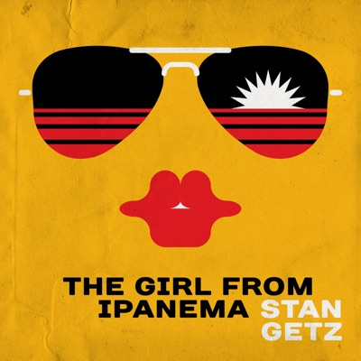 The Girl from Ipanema - Stan Getz