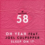 Oh Yeah - Sleep On It (Gabe Remix) [feat. Joel Culpepper]