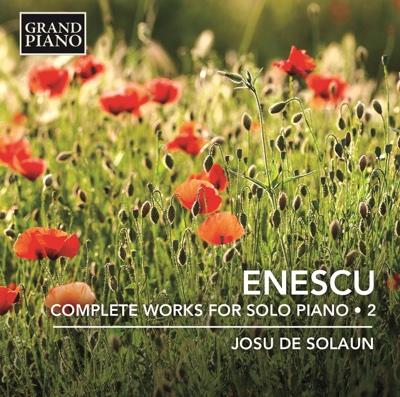 Enescu: Complete Works for Solo Piano, Vol. 2 - Josu De Solaun album
