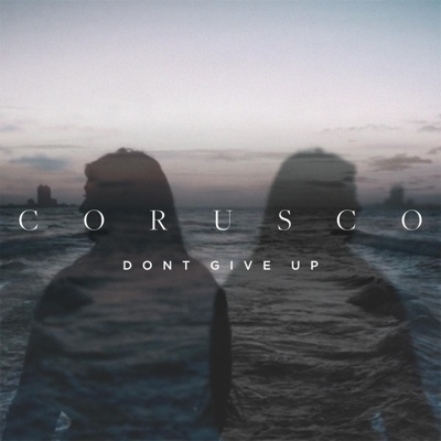 Don't Give Up - EP - Corusco album