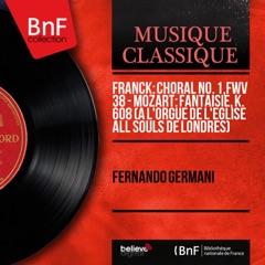 Franck: Choral No. 1, FWV 38 - Mozart: Fantaisie, K. 608 (À l'orgue de l'église All Souls de Londres) [Mono Version] - EP