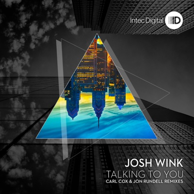 Talking to You Remixes - Single - Josh Wink album