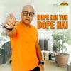 Hope Hai Toh Dope Hai Single