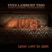 Yves Lambert Trio - Les oripeaux de ma mignonne / Reel à Chabot