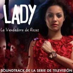 Lady, la Vendedora de Rosas (Soundtrack de la Serie de Televisión)