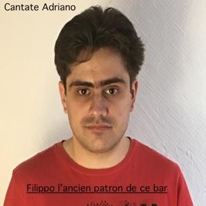 Cantate Adriano - Filippo l'ancien patron de ce bar