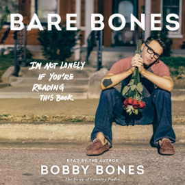 Bare Bones: I'm Not Lonely If You're Reading This Book (Unabridged) audiobook
