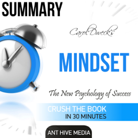 Carol Dweck's Mindset: The New Psychology of Success Summary (Unabridged) audiobook