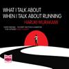 Haruki Murakami - What I Talk About When I Talk About Running (Unabridged) artwork