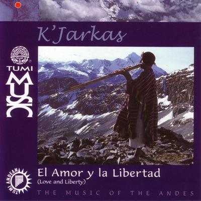 El Amor y la Libertad - Los Kjarkas