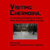 Bill Murray - Visiting Chernobyl: A Considered Guide for Travelers: What You'll See and What to Know (Unabridged)  artwork