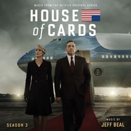 House Of Cards Season 3 Music From The Netflix Original Series By