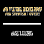 Main Title / Rebel Blockade Runner (From