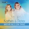 Mehr als ein Tanz - Single - Kathrin & Peter