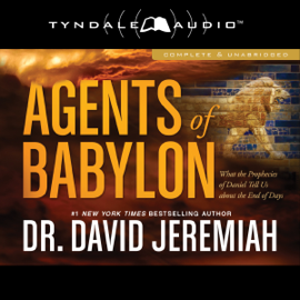 Agents of Babylon: What the Prophecies of Daniel Tell Us About the End of Days audiobook