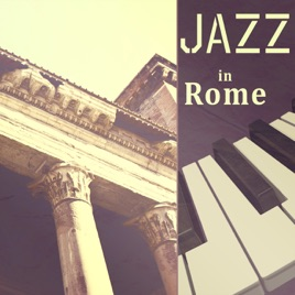 Jazz in Rome: Mood Music Café for Italian Dinner Party, Easy Chill After  Dark, Emotional Piano Jazz Lounge Music by Relaxing Piano Music Oasis