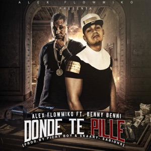 Donde Te Pille (feat. Benny Benni) - Single Mp3 Download