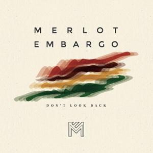 Dont Look Back - Merlot Embargo - Merlot Embargo